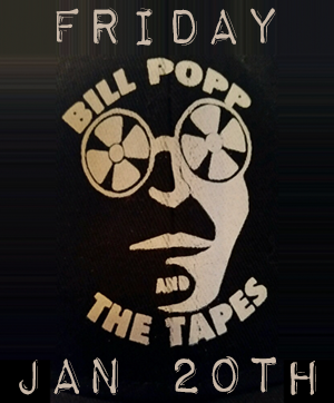 tavern - bill popp and the tapes - jan 20 - site poster